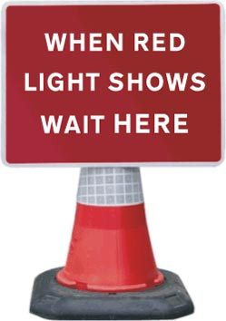 Portable Road Works Signs | Road Cone Signs | 1050x750mm When Red Light Shows Wait Here